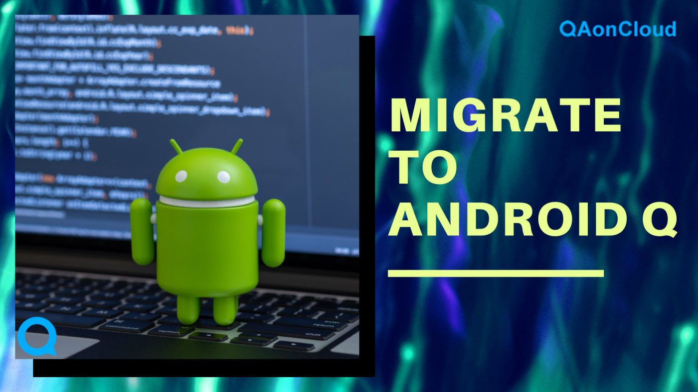 migrate to Android Q