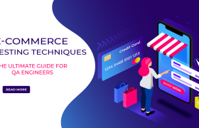e commerce testing techniques- ultimate guide for qa engineers